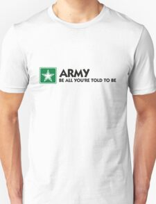 The Army: Do what you re told. T-Shirt