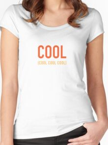 Cool Cool Cool Cool Women's Fitted Scoop T-Shirt