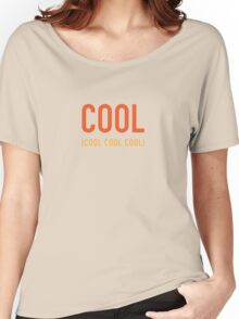 Cool Cool Cool Cool Women's Relaxed Fit T-Shirt