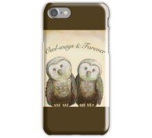 Owl-ways & Forever iPhone Case/Skin