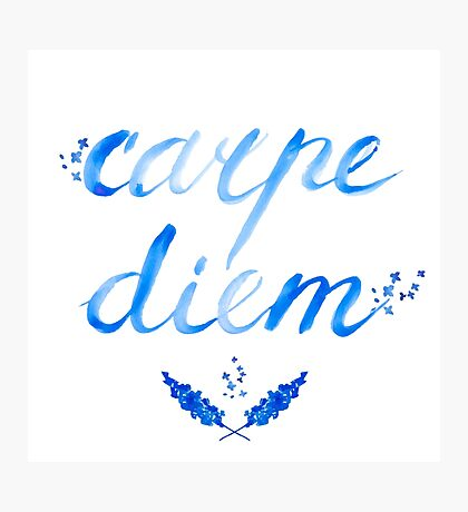 Carpe Diem - seize the day Photographic Print