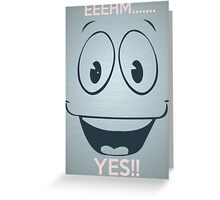 YESMAN TELL.... YES!! Greeting Card