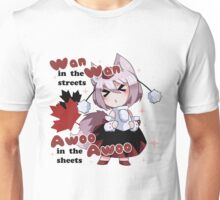 Wan Wan in the streets, Awoo Awoo in the sheets Unisex T-Shirt
