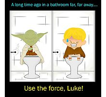 Use the force, Luke! Photographic Print