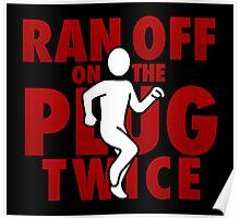 Ran Off On The Plug Twice Poster