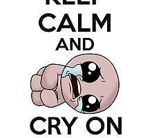 keep calm and cry on (isaac) by ForTeen