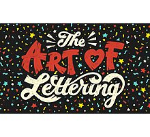 The Art of Lettering Photographic Print