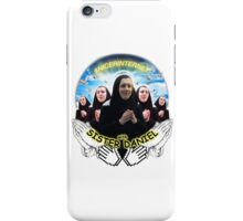 sister daniel iPhone Case/Skin