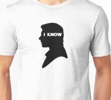 I Know Unisex T-Shirt