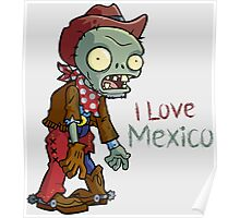I love Mexico - Plants vs Zombies Poster