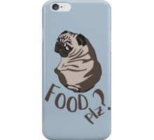 food plz? - pug iPhone Case/Skin
