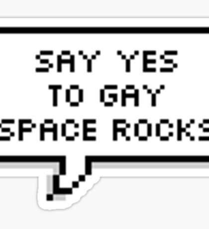 Say Yes To Gay Space Rocks Sticker