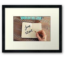 Motivational concept with handwritten text JUST START Framed Print