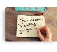 Motivational concept with handwritten text YOUR DREAM IS WAITING FOR YOU Canvas Print