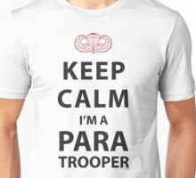 KEEP CALM I'M A PARATROOPER Unisex T-Shirt