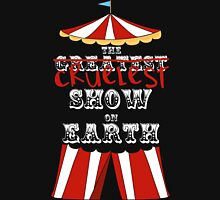 Cruelest Show on Earth Unisex T-Shirt