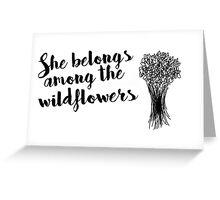 She Belongs Among The Wildflowers Greeting Card