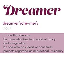 Definition of a Dreamer Photographic Print