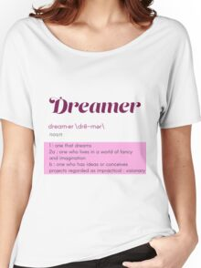 Definition of a Dreamer Women's Relaxed Fit T-Shirt