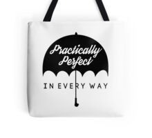 Practically Perfect In Every Way! Tote Bag