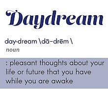Definition of Daydream Photographic Print