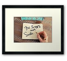 Motivational concept with handwritten text BE HAPPY AND SMILE Framed Print