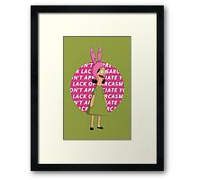 "Louise - ""I Don't Appreciate Your Lack of Sarcasm"" Framed Print"