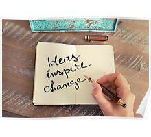 Motivational concept with handwritten text IDEAS INSPIRE CHANGE Poster