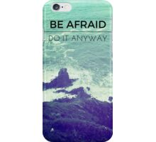 Be Afraid, Do It Anyway Beach Hipster Tumblr Outdoors Wanderlust Adventure Print iPhone Case/Skin