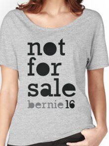 Bernie 2016 Shirt - Not For Sale Bernie Sanders 16 T Shirt Women's Relaxed Fit T-Shirt