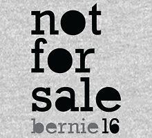 Bernie 2016 Shirt - Not For Sale Bernie Sanders 16 T Shirt Unisex T-Shirt