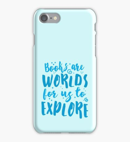 Books are worlds for us to EXPLORE iPhone Case/Skin