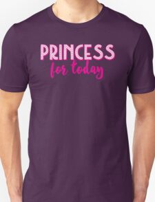 Princess for a DAY Unisex T-Shirt