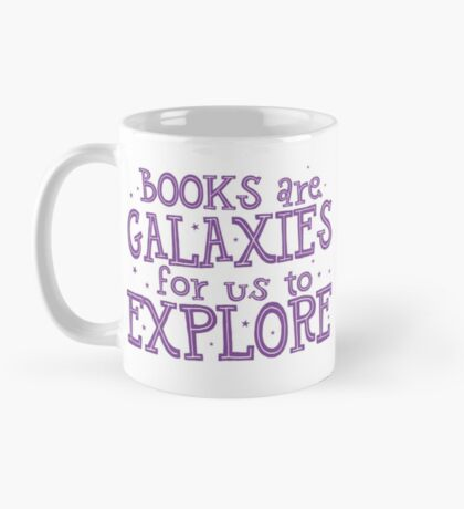 Books are Galaxies for us to EXPLORE Mug