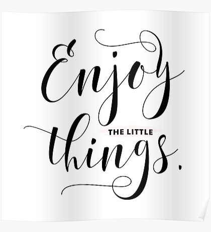 Enjoy the Little Things Black Modern Calligraphy Poster