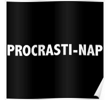Why work when you can nap? Poster