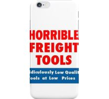 Horrible Freight Tools iPhone Case/Skin