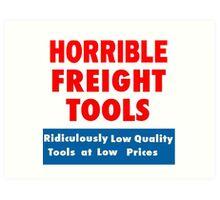 Horrible Freight Tools Art Print