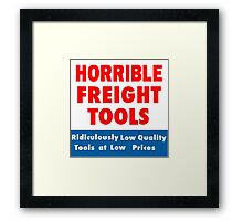 Horrible Freight Tools Framed Print
