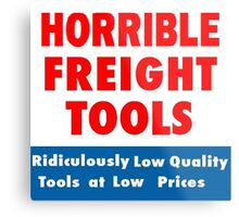 Horrible Freight Tools Metal Print