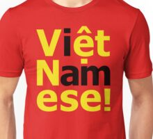 i am Việt Namese! Unisex T-Shirt