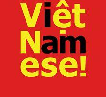 i am Việt Namese! Unisex T-Shirt