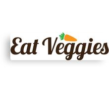 Eat Veggies Canvas Print