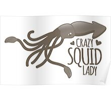 Crazy Squid Lady Poster