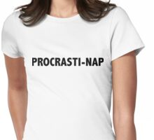 Why work when you can nap? Womens Fitted T-Shirt