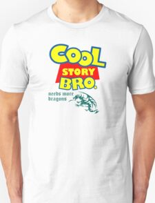 Cool Story Bro Needs More Dragons Funny Geek Nerd T-Shirt