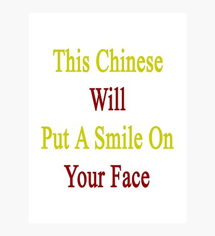 This Chinese Will Put A Smile On Your Face  Photographic Print