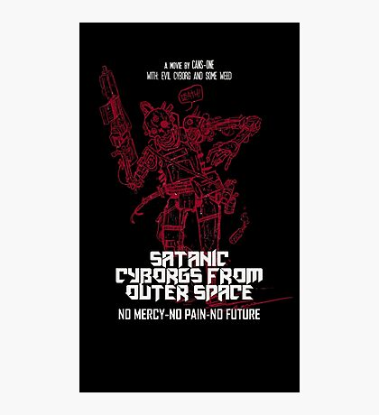 Satanic Cyborgs From Outer Space Photographic Print