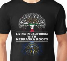LIVING IN CALIFORNIA WITH NEBRASKA ROOTS Unisex T-Shirt