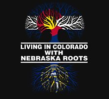 LIVING IN COLORADO WITH NEBRASKA ROOTS Unisex T-Shirt